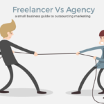 Freelancer vs agency. A guide to outsourcing digital marketing